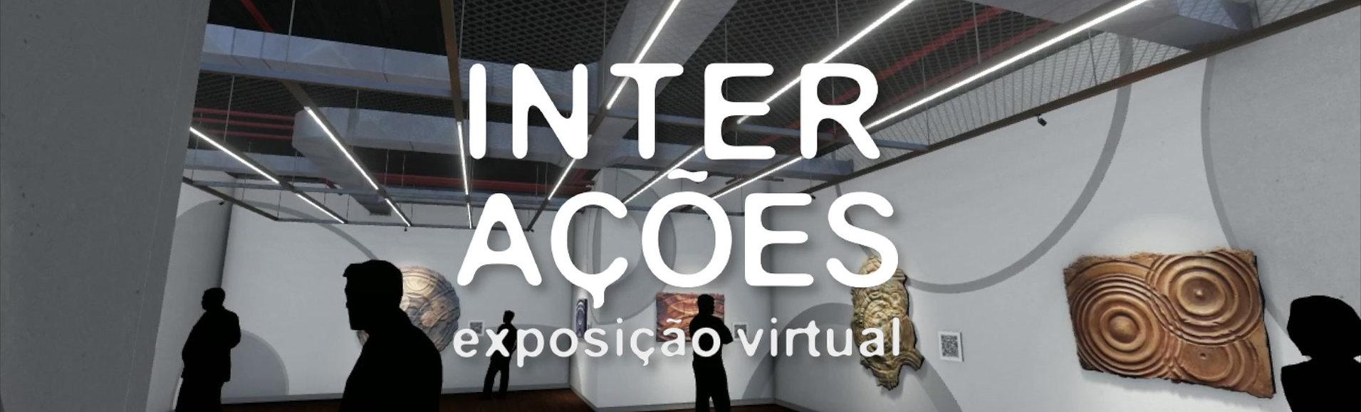 Exposição virtual INTERAÇÕES