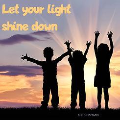 Let Your Light Shine Down.jpg