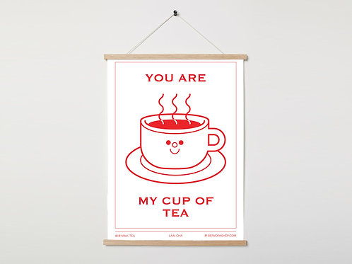You are my cup of tea print