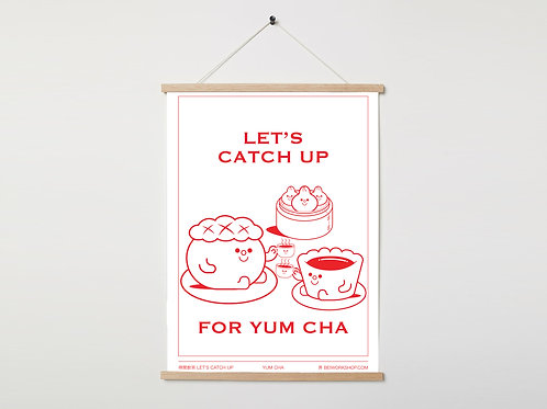 Let's catch up for yum cha print