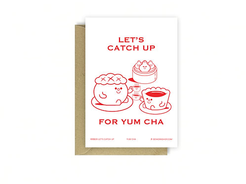 Let's catch up for yum cha card