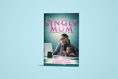 Dear Single Mom: You Were Built to Defy the Odds