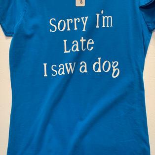 Sorry I'm Late I Saw A Dog - Tshirt - Blue L
