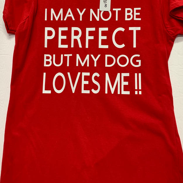I May Not Be Perfect But My Dog Loves Me!! - Tshirt - Red L