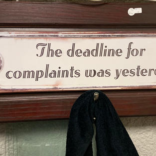 The Deadline for Complaints Was Yesterday Sign - 8 x 30