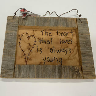 The Heart That Loves Is Always Young - Sign