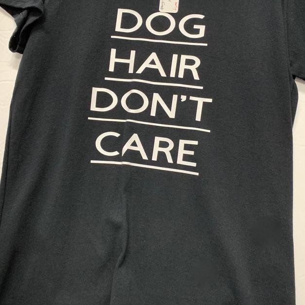 Dog Hair Don't Care - Tshirt - Black M