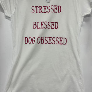Stressed Blessed Dog Obsessed - Tshirt - White M