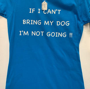 If I Can't Bring My Dog I'm Not Going - Tshirt - Blue M