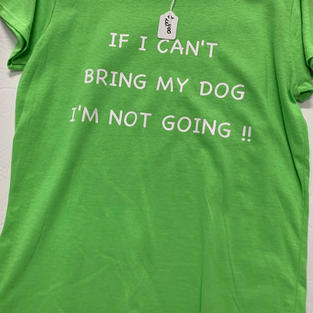 If I Can't Bring My Dog I'm Not Going - Tshirt -  Lime Green M