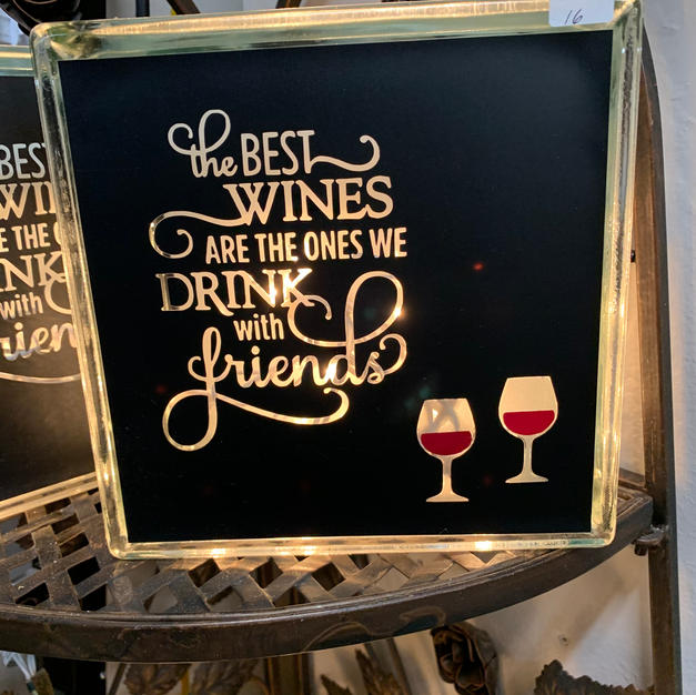 Glass Light - The Best Wines Are The Ones We Drink With Friends