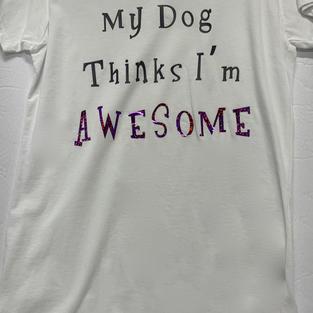 My Dog Thinks I'm Awesome - Tshirt - White XL