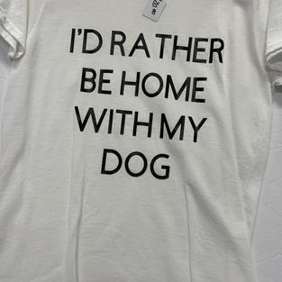 I'd Rather Be Home With My Dog - Tshirt - White M