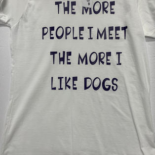 The More People I Meet The More I Like Dogs - Tshirt - White L
