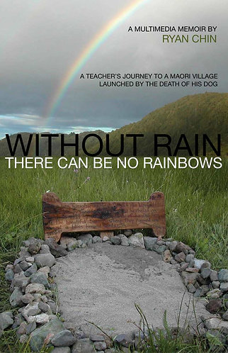 Without Rain There Can Be No Rainbows/Signed Hard Cover