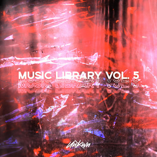 UNKWN Music Library Vol. 5