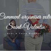 Comment organiser une soirée pour la Saint-Valentin ?