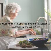 Une maison a besoin d 'une grand-mère.