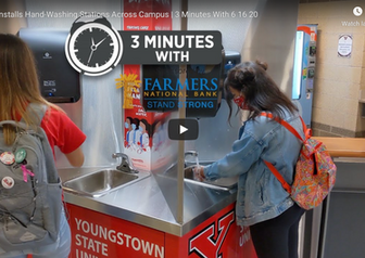 3 Minutes With: YSU Installs Hand-Washing Stations Across Campus - VIDEO CONTENT