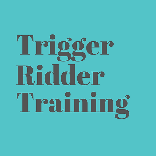 Trigger Ridder Training