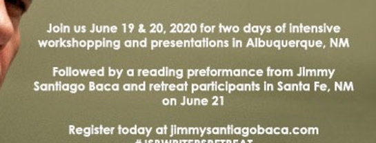 Jimmy Santiago Baca Writer's Retreat 2020
