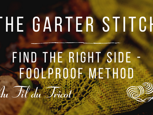 THE Foolproof method : find the Right Side in garter stitch
