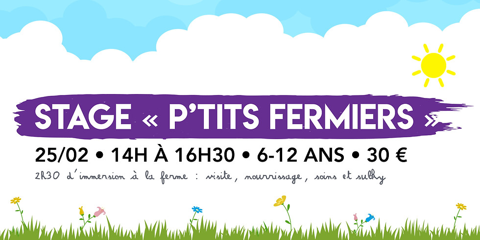 """Stage """"P'tits fermiers"""" • 6-12 ans ! - COMPLET"""