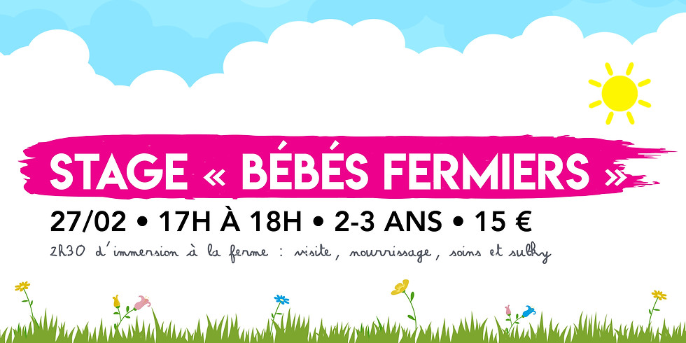 """Stage """"Bébés Fermiers"""" • 2-3 ans ! COMPLET"""