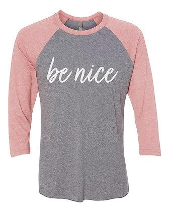 """Be Nice"" Raglan Sleeve Shirt ROSE"