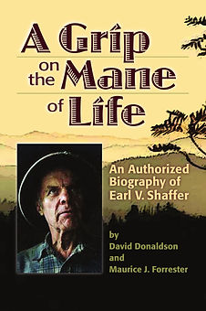 a grip on the mane of life earl shaffer biography david donladson maurice forrester appalachian history american hiking nature outdoors books