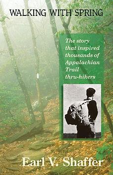 earl shaffer appalachian trail thru hiking hiker veteran warrior expeditions nonprofit first thru hiker mount katahdin hiking history walking with spring by earl v shaffer