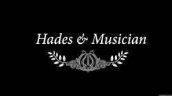 Hades & The Musician