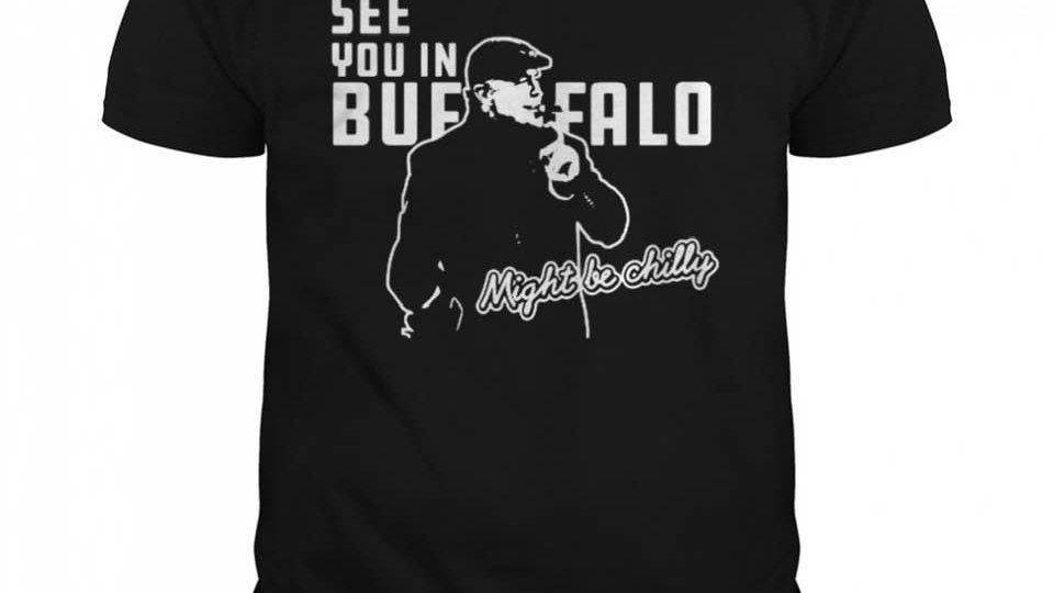 See You In Buffalo Dry Fit T-Shirt