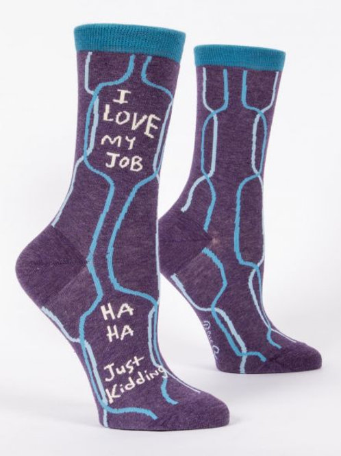 Blue Q I love my job ha ha just kidding
