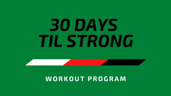 30 Days Til Strong