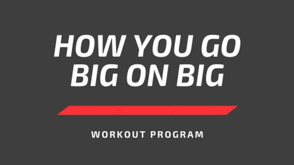 How You Go BIG on BIG