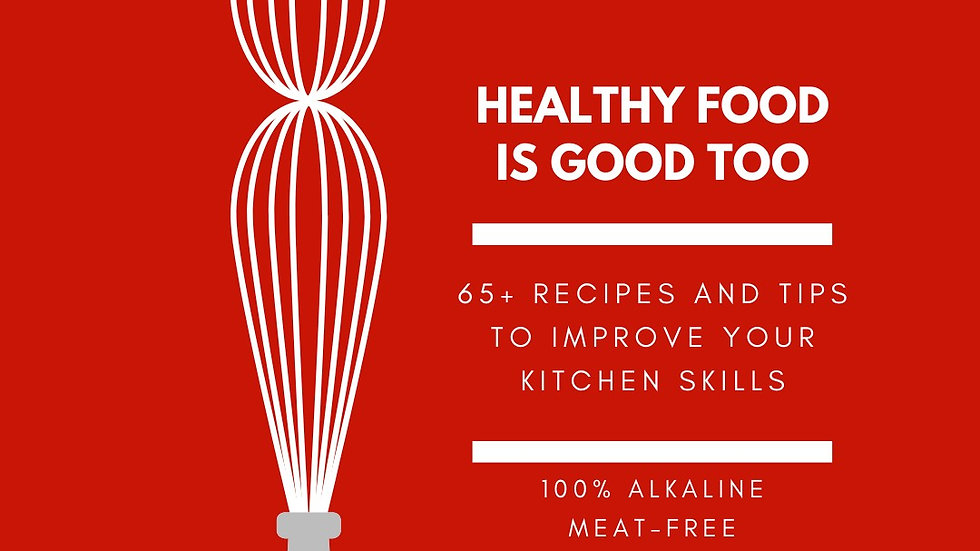 Healthy Food Is Good TOO #AlkalineCookbook