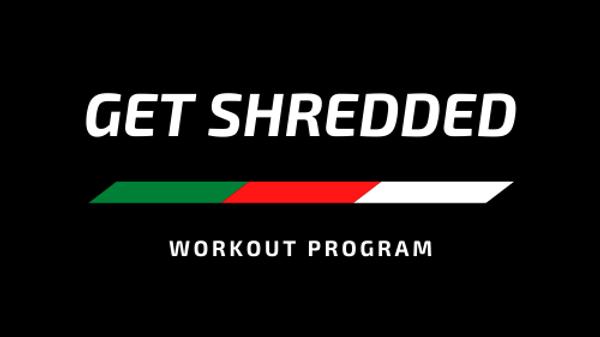 GET SHREDDED