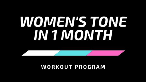Women's Tone in 1 Month