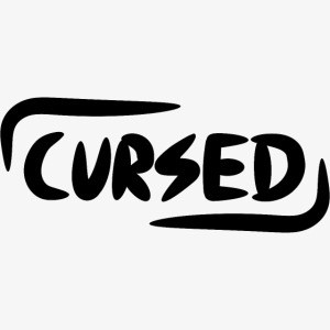 Determined to be CURSED