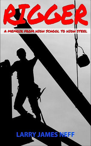 Rigger a Memoir from High School to High Steel