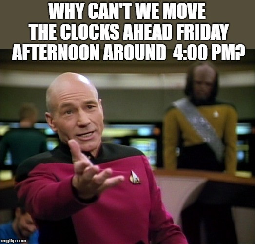 JeanLuc Picard implores us to move clocks forward