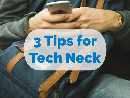 3 Tips for Tech Neck