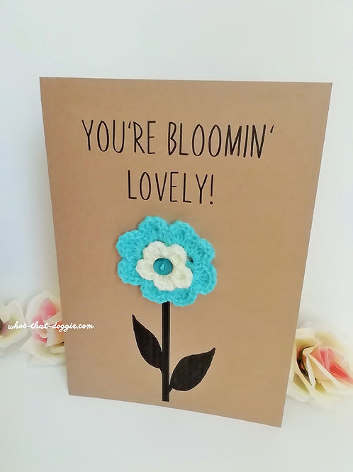 You're Bloomin' Lovely Card