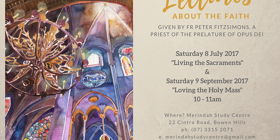 """Lectures about the Faith: """"Living the Sacraments"""""""