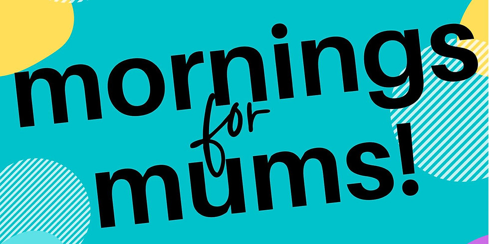 Mornings for Mums
