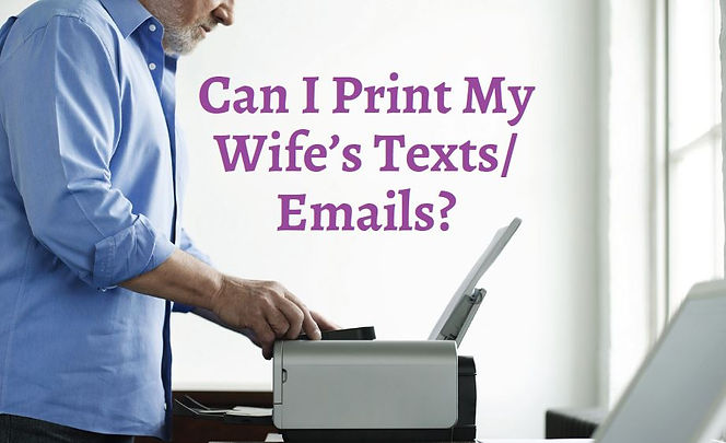 print my wifes emails and texts.JPG