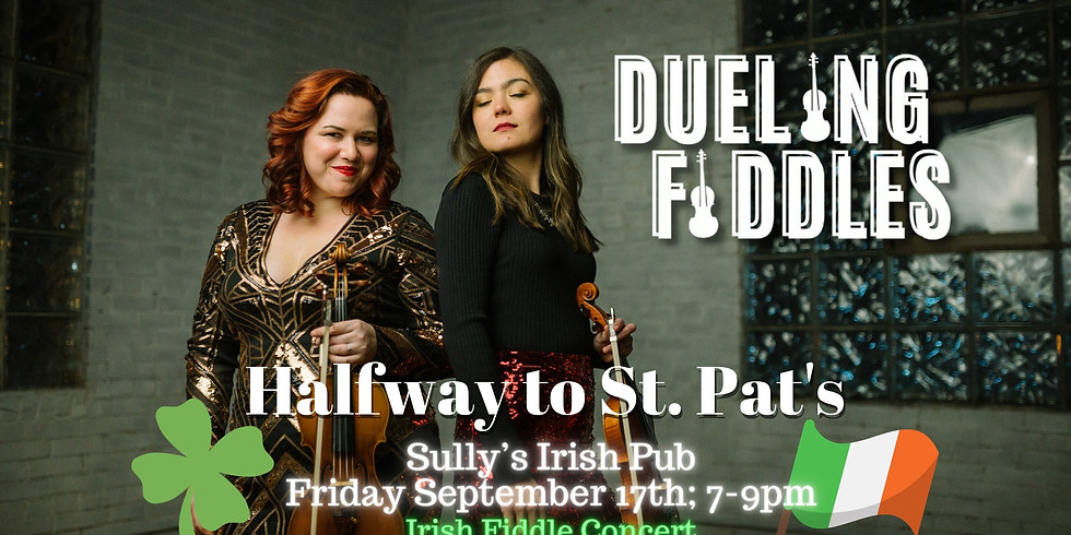 Dueling Fiddles   Halfway to St Pats