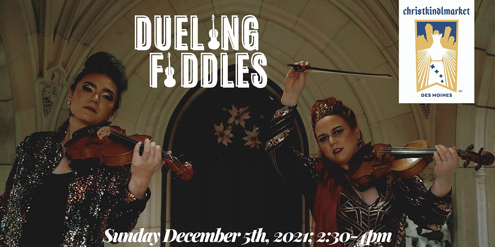 Dueling Fiddles | Christkindlmarket Des Moines
