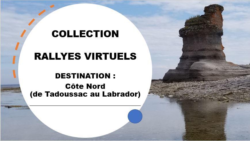 Rallye virtuel - Côte-Nord (de Tadoussac au Labrador